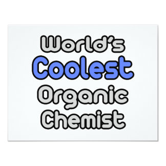 World's Coolest Organic Chemist 4.25x5.5 Paper Invitation Card