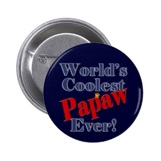 Worlds Coolest Papaw Ever Gift for Papaw 2 Inch Round Button