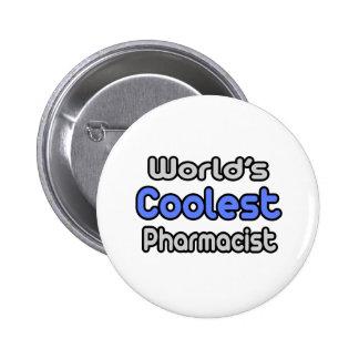World's Coolest Pharmacist Pinback Button