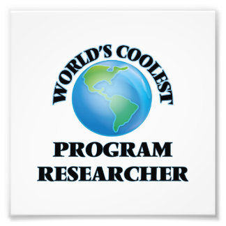 World's coolest Program Researcher Photographic Print