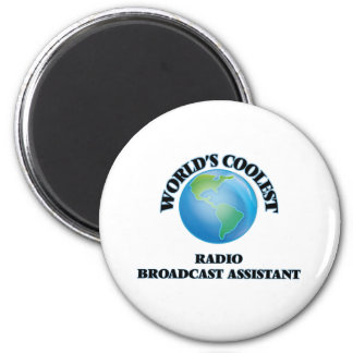 World's coolest Radio Broadcast Assistant 2 Inch Round Magnet