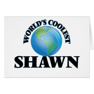 World's Coolest Shawn Greeting Card