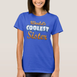 Women's Basic T-Shirt with World's Coolest Sister design