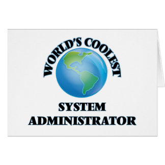 World's coolest System Administrator Stationery Note Card
