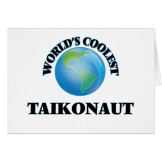 World's coolest Taikonaut Cards