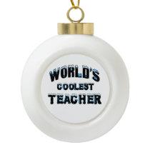 World's Coolest Teacher Ceramic Ball Christmas Ornament