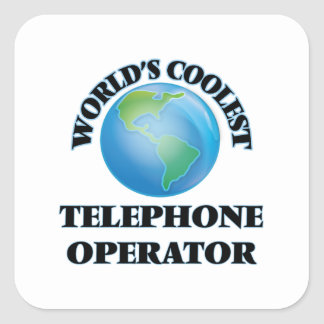 World's coolest Telephone Operator Square Sticker