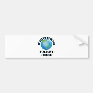 World's coolest Tourist Guide Bumper Stickers