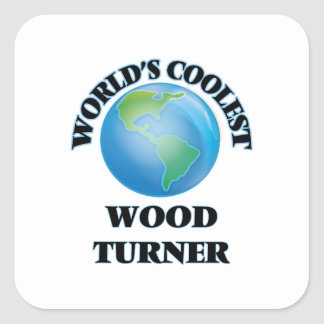 World's coolest Wood Turner Square Stickers