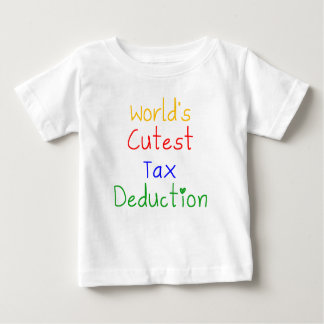 World's Cutest Tax Deduction Baby T-Shirt