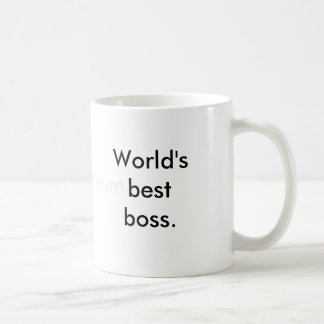 World's (dum)best boss. coffee mug
