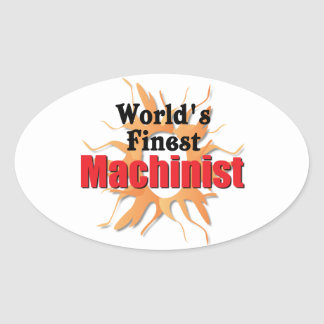 Worlds finest Machinist Oval Sticker