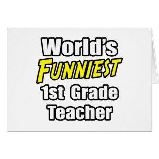 World's Funniest 1st Grade Teacher Greeting Card