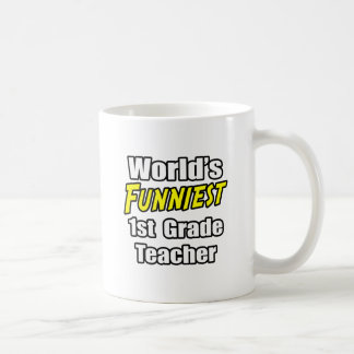 World's Funniest 1st Grade Teacher Mug