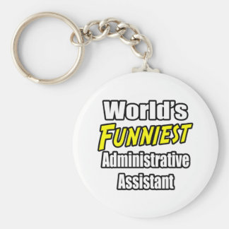 World's Funniest Administrative Assistant Basic Round Button Keychain