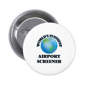 World's Funniest Airport Screener Pinback Buttons