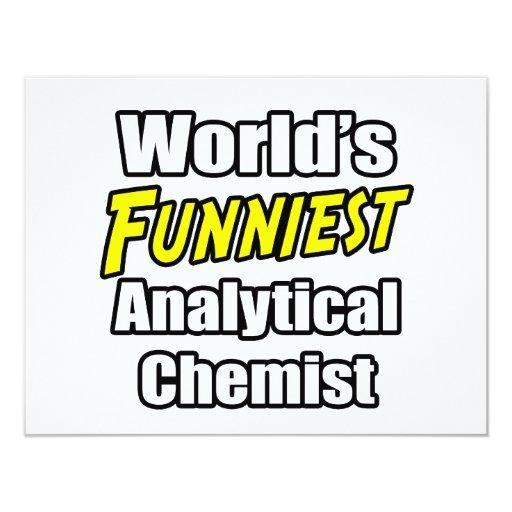 World's Funniest Analytical Chemist 4.25x5.5 Paper Invitation Card