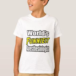 World's Funniest Anesthesiologist T-Shirt