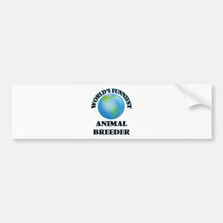 World's Funniest Animal Breeder Car Bumper Sticker