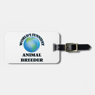 World's Funniest Animal Breeder Tag For Bags