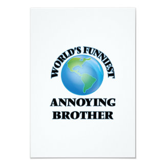 World's Funniest Annoying Brother 3.5x5 Paper Invitation Card