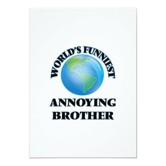 World's Funniest Annoying Brother 5x7 Paper Invitation Card