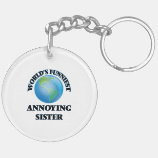 World's Funniest Annoying Sister Double-Sided Round Acrylic Keychain