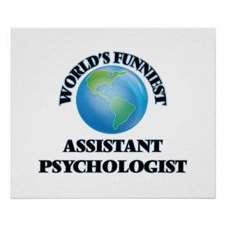 World's Funniest Assistant Psychologist Print