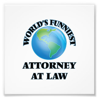 World's Funniest Attorney At Law Art Photo