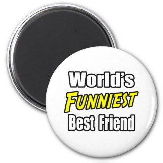 World's Funniest Best Friend 2 Inch Round Magnet