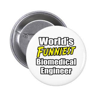 World's Funniest Biomedical Engineer Pins