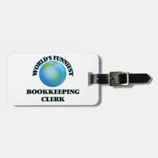 World's Funniest Bookkeeping Clerk Luggage Tags