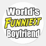 World's Funniest Boyfriend Classic Round Sticker