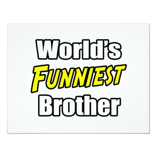 World's Funniest Brother 4.25x5.5 Paper Invitation Card