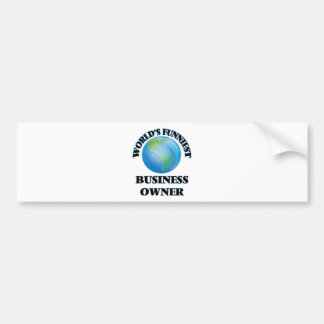 World's Funniest Business Owner Bumper Stickers