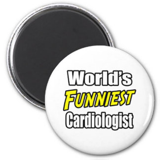 World's Funniest Cardiologist 2 Inch Round Magnet