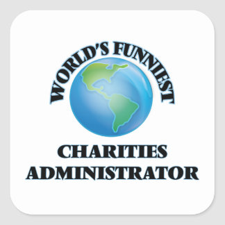 World's Funniest Charities Administrator Square Sticker