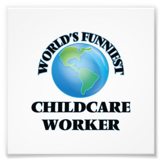 World's Funniest Childcare Worker Photo Print