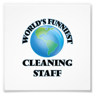 World's Funniest Cleaning Staff Photo Print