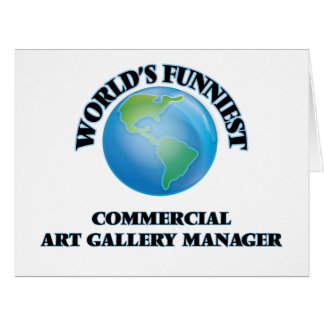 World's Funniest Commercial Art Gallery Manager Large Greeting Card
