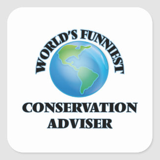 World's Funniest Conservation Adviser Square Sticker