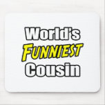World's Funniest Cousin Mouse Pad