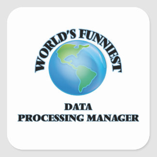 World's Funniest Data Processing Manager Square Sticker