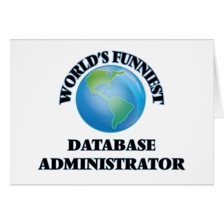World's Funniest Database Administrator Greeting Card