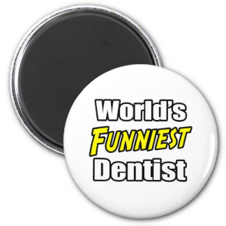 World's Funniest Dentist Magnet