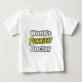World's Funniest Doctor Baby T-Shirt
