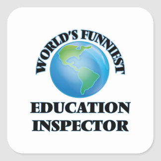World's Funniest Education Inspector Square Sticker
