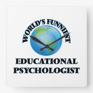World's Funniest Educational Psychologist Square Wall Clock