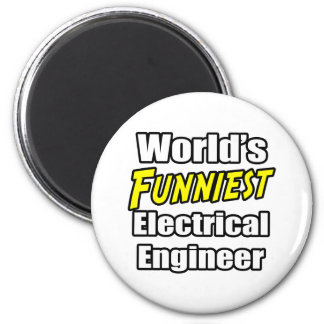 World's Funniest Electrical Engineer 2 Inch Round Magnet