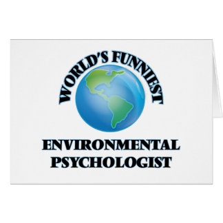 World's Funniest Environmental Psychologist Greeting Card